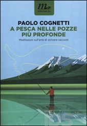 A pesca nelle pozze più profonde, Paolo Cognetti