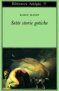 Karen Blixen, Sette storie gotiche, Adelphi 1978
