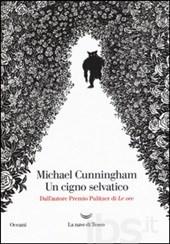 Un cigno selvatico, Michael Cunningham