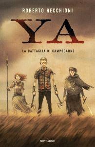 Ya, La battaglia di Campocarne